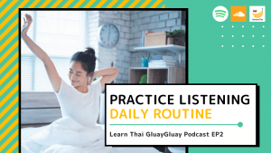 thai podcast daily routine