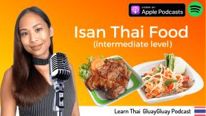 Thai podcast Isan food