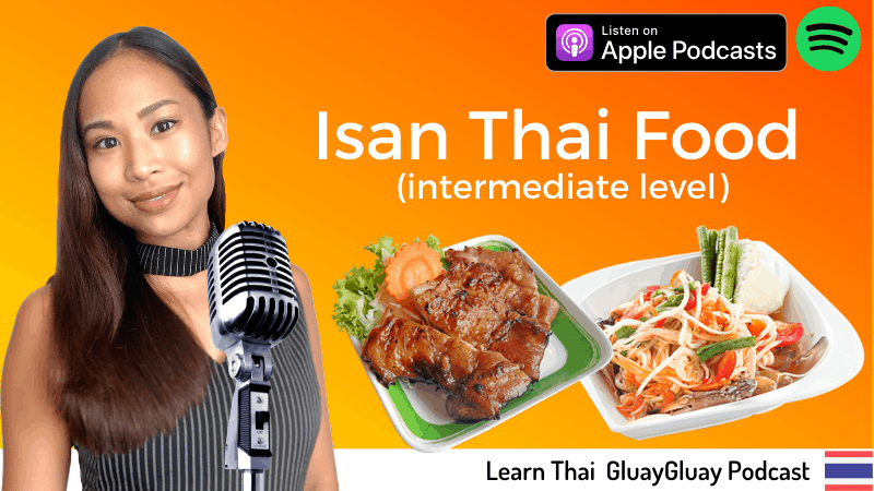 Thai podcast Isan food